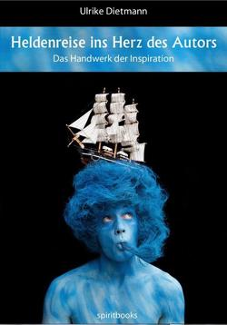 Heldenreise ins Herz des Autors von Dietmann,  Ulrike