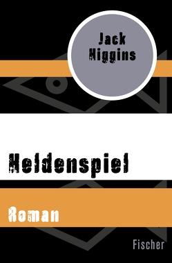 Heldenspiel von Higgins,  Jack, Wiskott,  Inge