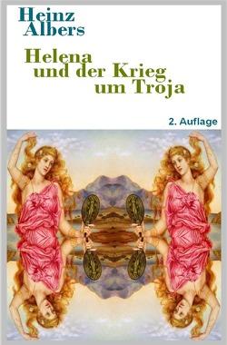 Helena und der Krieg um Troja von Albers,  Heinz