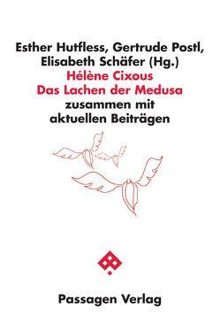 Hélène Cixous Das Lachen der Medusa von Hutfless,  Esther, Postl,  Gertrude, Schaefer,  Elisabeth, Simma,  Claudia