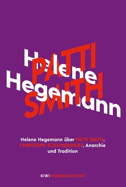 Helene Hegemann über Patti Smith von Hegemann,  Helene