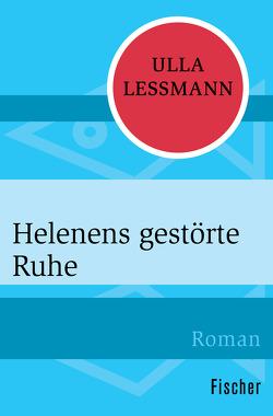 Helenens gestörte Ruhe von Lessmann,  Ulla