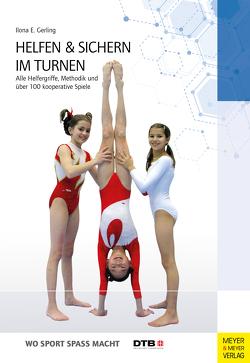 Helfen und sichern im Turnen von Deutscher Turner-Bund, Gerling,  Ilona E.