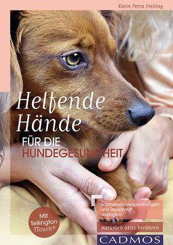Helfende Hände für die Hundegesundheit von Freiling,  Karin Petra