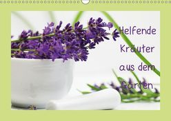 Helfende Kräuter aus dem Garten (Wandkalender 2019 DIN A3 quer) von Design Fotografie by Tanja Riedel,  Avianaarts