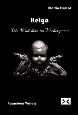 Helga Die Wahrheit im Verborgenen von Stumpf,  Martin