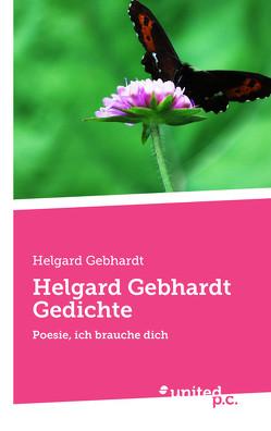 Helgard Gebhardt Gedichte von Gebhardt,  Helgard