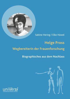 Helge Pross. Wegbereiterin der Frauenforschung von Hering,  Sabine, Hüwel,  Elke