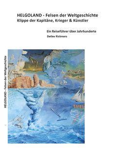 HELGOLAND – Felsen der Weltgeschichte von Binnewies,  Iris, Binnewies,  Lea, Rickmers,  Detlev