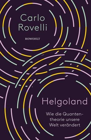 Helgoland von Heinemann,  Enrico, Rovelli,  Carlo