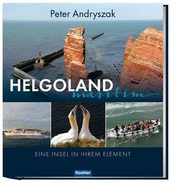 Helgoland maritim von Andryszak,  Peter