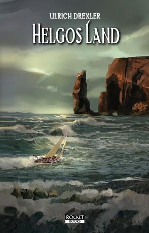 Helgos Land: Doggerland-Trilogie Band 3 von Drexler,  Ulrich
