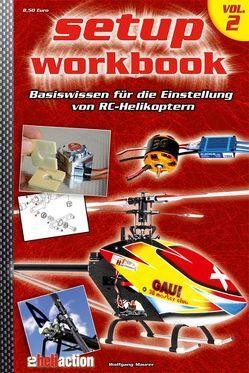 Heli-Setup-Workbok Volume 2 von Maurer,  Wolfgang