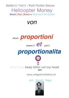 Helicopter Money – 5 von Dr. Proportioni Et Proportionalita, Sentenzio Zionalis (Géo)