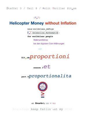 Helicopter Money – 8 von Dr. Proportioni Et Proportionalita