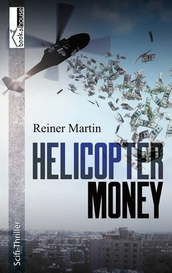 Helicopter-Money von Martin,  Reiner