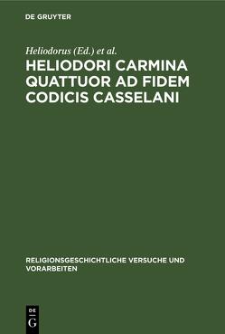 Heliodori Carmina quattuor ad fidem codicis Casselani von Goldschmidt,  G., Heliodorus