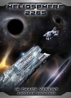 Heliosphere 2265 – Der Helix-Zyklus 3 – Im Chaos vereint (Bände 19-21) von Suchanek,  Andreas