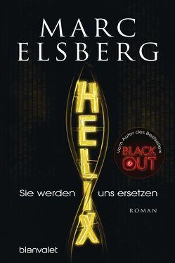 HELIX – Sie werden uns ersetzen von Elsberg,  Marc