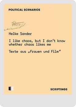 Helke Sander: I like chaos, but I don't know whether chaos likes me von Lengerer,  Achim, Sack,  Janine, Sander,  Helke