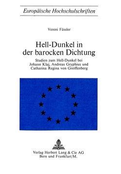 Hell-Dunkel in der barocken Dichtung von Fässler,  Vereni