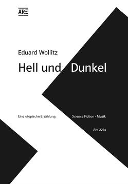 Hell und Dunkel von Wollitz,  Eduard
