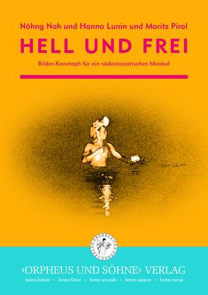Hell und frei von Lunin,  Hanno, Noh,  Nohng, Pirol,  Moritz