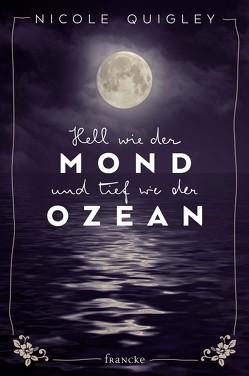 Hell wie der Mond und tief wie der Ozean von Quigley,  Nicole, Weissenborn,  Sabine
