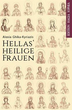 Hellas' heilige Frauen von Fernbach,  Gregor, Ghika-Kyriazi,  Alexia