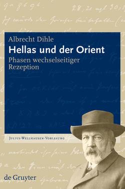 Hellas und der Orient von Dihle,  Albrecht, Feldmeier,  Reinhard