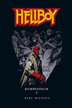 Hellboy Kompendium 2 von Mignola,  Mike