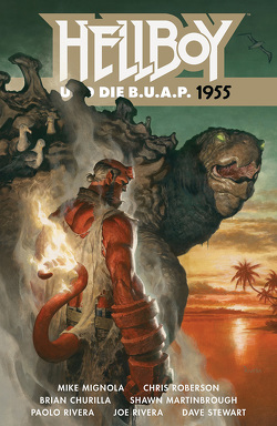 Hellboy und die B.U.A.P. 1955 von Churilla,  Brian, Martinbrough,  Shawn, Mignola,  Mike, Rivera,  Paolo, Roberson,  Chris