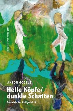 Helle Köpfe/dunkle Schatten von Gögele,  Anton