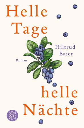 Helle Tage, helle Nächte von Baier,  Hiltrud