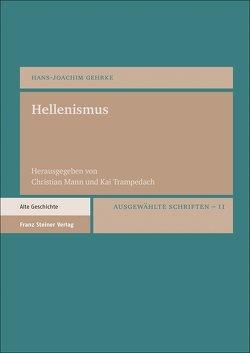 Hellenismus von Gehrke,  Hans-Joachim, Mann,  Christian, Trampedach,  Kai