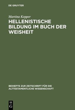 Hellenistische Bildung im Buch der Weisheit von Kepper,  Martina