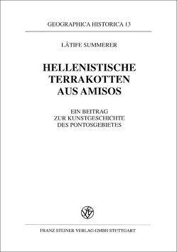 Hellenistische Terrakotten aus Amisos von Summerer,  Lâtife