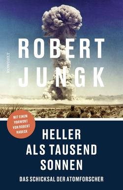 Heller als tausend Sonnen von Habeck,  Robert, Jungk,  Robert