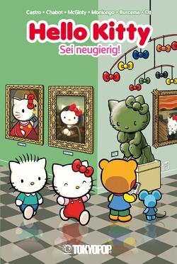 Hello Kitty – Sei neugierig! von Castro,  Giovanni, Chabot,  Jacob, Goodreau,  Sarah, McGinty,  Ian, Monlongo,  Jorge, Neislotova,  Anastassia