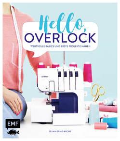 Hello, Overlock – Wertvolle Basics und erste Projekte nähen von Ermis-Krohs,  Selmin