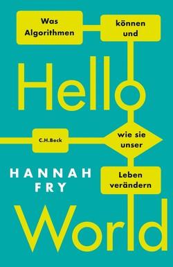 Hello World von Fry,  Hannah, Schmid,  Sigrid