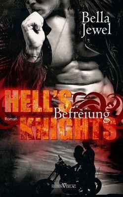 Hell's Knights – Befreiung von Bürkner,  Corinna, Jewel,  Bella
