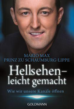 Hellsehen – leicht gemacht von Prinz zu Schaumburg-Lippe,  Mario Max