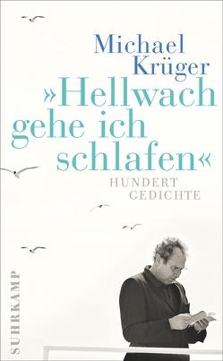 Hellwach gehe ich schlafen von Krüger,  Michael, Müller-Schwefe,  Hans-Ulrich