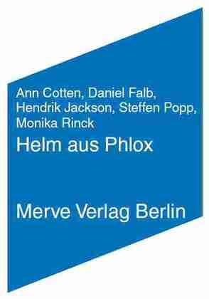 Helm aus Phlox von Cotten,  Ann, Falb,  Daniel, Jackson,  Hendrik, Popp,  Steffen, Rinck,  Monika
