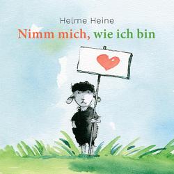 Helme Heine: Nimm mich, wie ich bin von Heine,  Helme