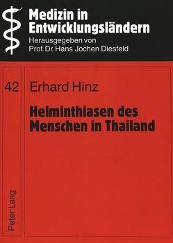Helminthiasen des Menschen in Thailand von Hinz,  Erhard