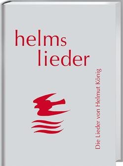 helms lieder von König,  Helmut