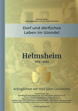 Helmsheim 769-2019. Dorf und dörfliches Leben im Wandel von Adam,  Thomas