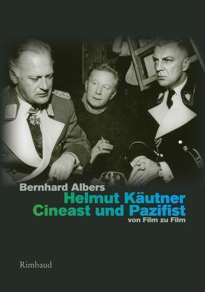 Helmut Käutner. Cineast und Pazifist von Albers,  Bernhard